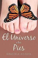 El Universo a tus Pies by Graciela Zozaya (2010, Hardcover)