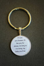 "I'll love you forever, I'll like you for always...""  Key Chain Robert Munsch"