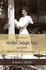 The Life Story of  Mother Delight Rice and Her Children: The First Teacher of th