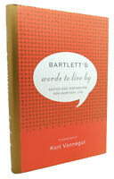 John Bartlett BARTLETT'S WORDS TO LIVE BY Advice and Inspiration for Everyday Li