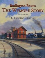 Burlington Route - The WYMORE Story -- (NEW BOOK)