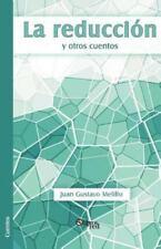 La Reduccion y Otros Cuentos by Juan Gustavo Melillo (2012, Paperback)