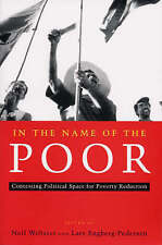 In the Name of the Poor: Contesting Political Space for Poverty Reduction, , Use