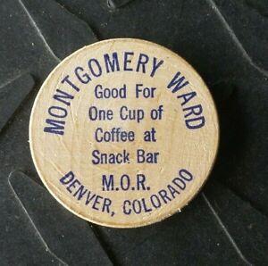VTG DENVER COLORADO MONTGOMERY WARD ONE CUP COFFEE AT SNACK BAR WOODEN NICKEL