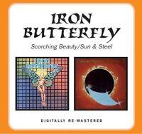 IRON BUTTERFLY - SCORCHING BEAUTY/SUN & STEEL  CD NEW!