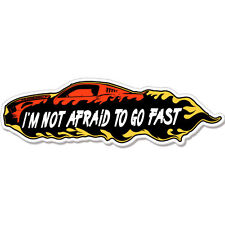 "I'm Not Afraid To Go Fast Driver car bumper sticker decal 8"" x 2"""