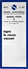 Emilio Isgrò, Ketty La Rocca, Franco Vaccari. Milano, 1977. Poesia visiva