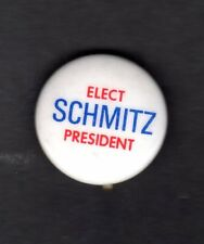 Elect  Schmitz President - American Independent Party Button 1972