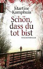 Schön, dass du tot bist: Psychothriller von Kamphuis, Ma...   Buch   Zustand gut