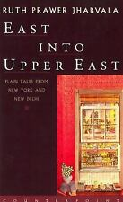 East Into Upper East: Plain Tales from New York and New Delhi, Jhabvala, Ruth Pr