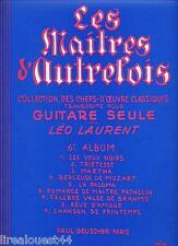 Les maitres d'autrefois Partitions pour guitare seule 3e + 6e album par Laurent
