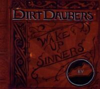 Dirt Barbouilleurs The - Wake Up Sinners Neuf CD