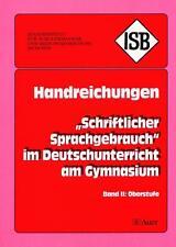 Schriftlicher Sprachgebrauch im Deutschunterricht am Gymnasium: Handreichung //3
