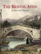 THE BRISTOL AVON: A PICTORIAL HISTORY - FROM SOURCE TO AVONMOUTH., Jeremiah, Jos
