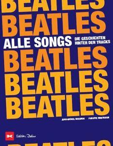 Beatles total Die Geschichten hinter den Songs Studios Touren Konzerte BUCH Book