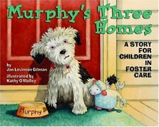 Murphy's Three Homes: A Story for Children in Foster Care-Jan Levinson Gilman, K