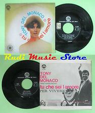 LP 45 7'' TONY DEL MONACO Tu che sei l'more Per vivere 1967 italy CGD no cd mc*