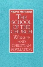 The School of the Church: Worship and Christian Formation