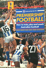 PREMIERSHIP FOOTBALL How to Train, Play and Coach Australian Football