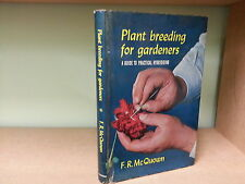Plant Breeding For Gardeners: A Guide To Practical Hybridizing by F.R.McQuown