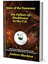 State of the Economy: The Failure of Healthcare in the U.S. - Signed by author.