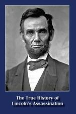 The True History of Lincoln's Assassination, Michael Francis D'Amico