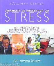 Comment Se Preserver Du Stress-Un Programme Complet Et Détaillé Pour Le Vaincre