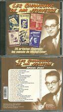 CD - LES CHANSONS DE MA JEUNESSE/ RENEE LEBAS JEAN SABLON REDA CAIRE MICHEL EMER