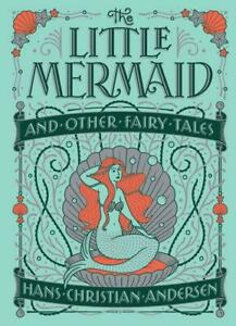 Leatherbound Children's Classics: Little Mermaid And Other Fairy Tales