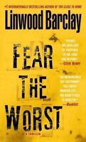 Fear the Worst: A Thriller by Barclay, Linwood