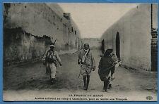 CPA: LA FRANCE AU MAROC - Arabes arrivant au camp à Casablanca, pour se rendre