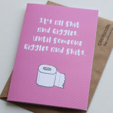 Funny Birthday Card, It's all sh*t and giggles, Humour, Friends, Rude Card