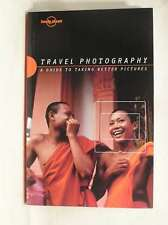 Lonely Planet Travel Photography: A Guide to Taking Better Pictures, I'Anson, Ri