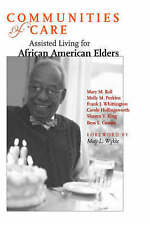 Communities of Care: Assisted Living for African American Elders by Mary M. Ball