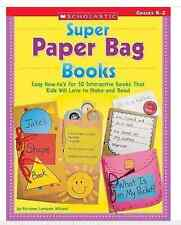 Super Paper Bag Books Grades K-2 Easy How-To's for 10 Interactive Books Teacher