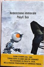 PHILIP K. DICK: Redenzione immorale - edizione Fanucci 2011 con fascetta