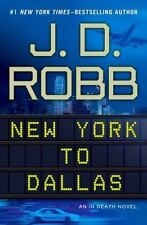 New York to Dallas by J. D. Robb (2011, Hardcover)