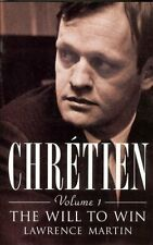 Chretien, Volume I: The Will to Win