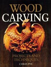 Wood Carving: Projects and Techniques, Pye, Chris, Good,  Book