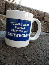Coffee Mug It's Hard to be Humble when you are NORWEGIAN!  NORWAY  NEW!