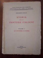 Storia delle Fanterie Italiane vol.I Le Fanterie di Roma di E. Scala anno 1950