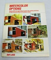 WATERCOLOR OPTIONS By Ray Loos - Hardcover **BRAND NEW**