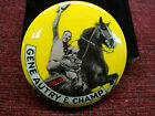 VINTAGE GENE AUTREY & CHAMP PIN-BACK BUTTON - GREAT CONDITION - MUST SEE