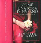Jennifer Donnelly COME UNA ROSA D'INVERNO 1ª Ed. Ita. 2011