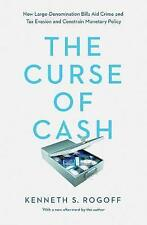 The Curse of Cash: How Large-Denomination Bills Aid Crime and Tax Evasion and Co