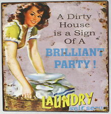 Country Printed Quality Tin Sign Dirty House Party Laundry Inspiring Plaque