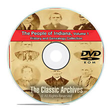 Indiana IN Vol 1 People Cities Towns, History and Genealogy 101 Books DVD CD B36