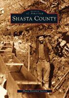 Shasta County [Images of America] [CA] [Arcadia Publishing]