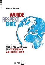 Würde - Respekt - Ehre von Karin Schreiner (2013, Gebundene Ausgabe)