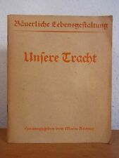 Bäuerliche Lebensgestaltung. Unsere Tracht Reiners, Maria (Hrsg.):